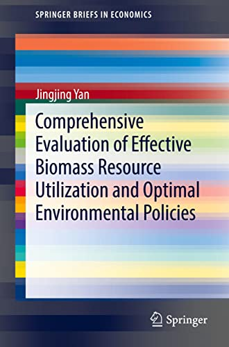 Comprehensive Evaluation of Effective Biomass Resource Utilization and Optimal Environmental ...