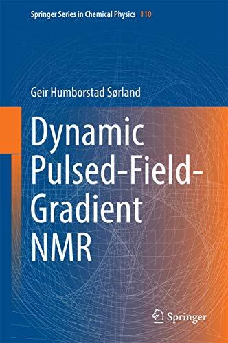 Dynamic Pulsed-Field-Gradient NMR: Geir Humborstad S�rland
