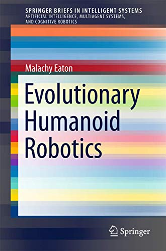 Evolutionary Humanoid Robotics: Malachy Eaton