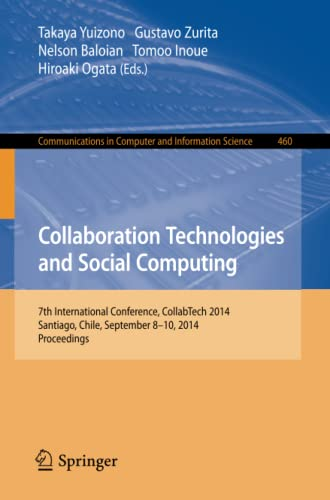 9783662446508: Collaboration Technologies and Social Computing: 7th International Conference, CollabTech 2014, Santiago, Chile, September 8-10, 2014. Proceedings (Communications in Computer and Information Science)