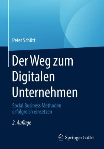 9783662447062: Der Weg zum Digitalen Unternehmen: Social Business Methoden erfolgreich einsetzen (German Edition)