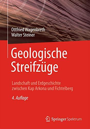 9783662447277: Geologische Streifzüge: Landschaft und Erdgeschichte zwischen Kap Arkona und Fichtelberg (German Edition)