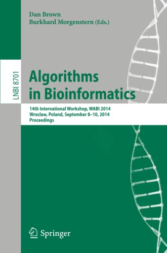 9783662447529: Algorithms in Bioinformatics: 14th International Workshop, WABI 2014, Wroclaw, Poland, September 8-10, 2014. Proceedings (Lecture Notes in Computer Science)