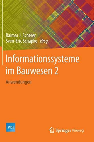 9783662447598: Informationssysteme im Bauwesen 2: Anwendungen (VDI-Buch)