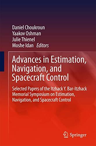 Advances in Estimation, Navigation, and Spacecraft Control: Daniel Choukroun