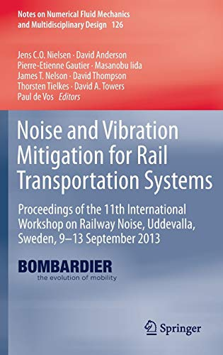 Noise and Vibration Mitigation for Rail Transportation Systems: Jens Nielsen
