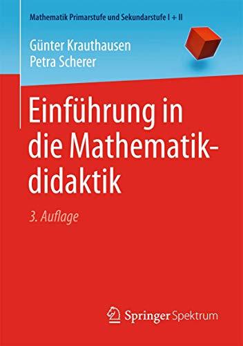 9783662449639: Einführung in die Mathematikdidaktik (Mathematik Primarstufe und Sekundarstufe I + II) (German Edition)