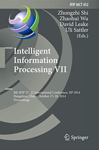 Intelligent Information Processing VII: 8th IFIP TC 12 International Conference, IIP 2014, Hangzhou...