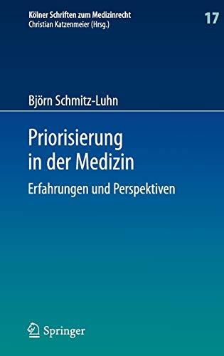 9783662450765: Priorisierung in der Medizin: Erfahrungen und Perspektiven (Kölner Schriften zum Medizinrecht)