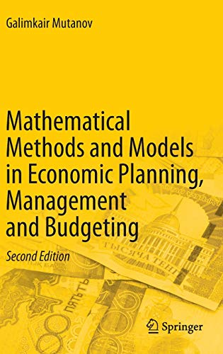 Mathematical Methods and Models in Economic Planning, Management and Budgeting: Galimkair Mutanov