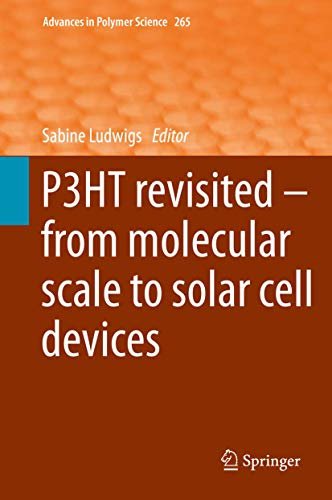 9783662451441: P3HT Revisited - From Molecular Scale to Solar Cell Devices (Advances in Polymer Science)