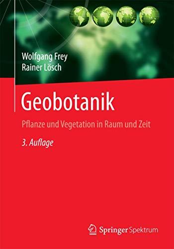 9783662452806: Geobotanik: Pflanze und Vegetation in Raum und Zeit (German Edition)