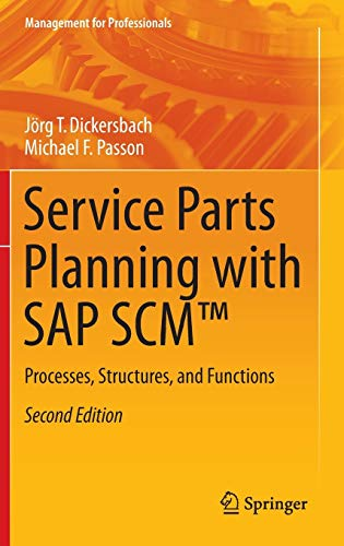 9783662454329: Service Parts Planning with SAP SCM™: Processes, Structures, and Functions (Management for Professionals)