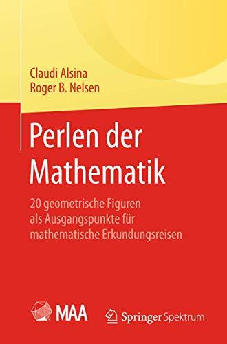 9783662454602: Perlen der Mathematik: 20 geometrische Figuren als Ausgangspunkte für mathematische Erkundungsreisen (German Edition)