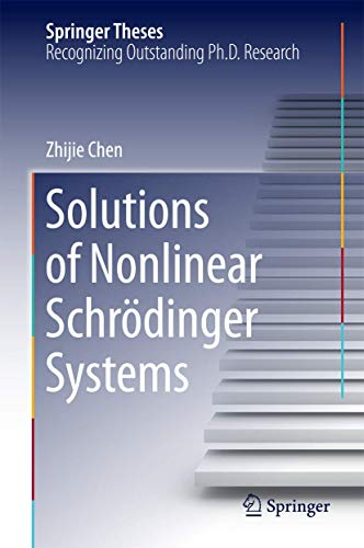 Solutions of Nonlinear Schrödinger Systems: Zhijie Chen