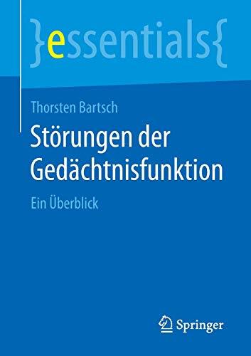 9783662454800: Störungen der Gedächtnisfunktion: Ein Überblick (essentials) (German Edition)
