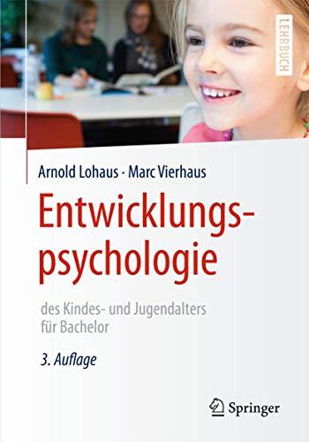 9783662455289: Entwicklungspsychologie des Kindes- und Jugendalters für Bachelor (Springer-Lehrbuch) (German Edition)