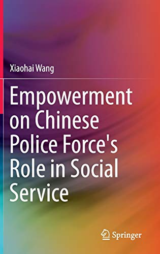 Empowerment on Chinese Police Force's Role in Social Service: XIAOHAI WANG
