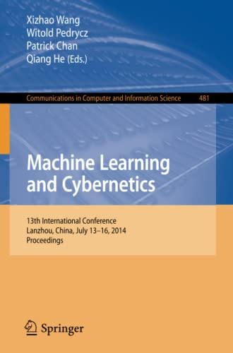 Machine Learning and Cybernetics: 13th International Conference, Lanzhou, China, July 13-16, 2014. ...