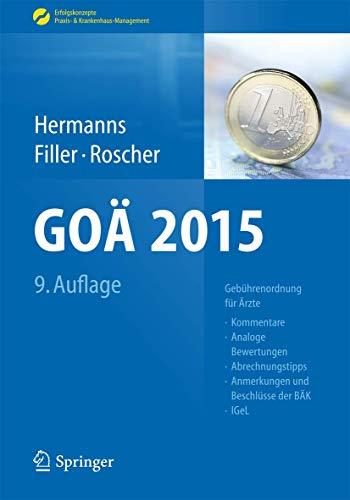 9783662460153: GOÄ 2015: Gebührenordnung für Ärzte - Kommentare, Analoge Bewertungen, Abrechnungstipps, Anmerkungen und Beschlüsse der BÄK, IGeL