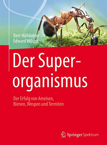 9783662461853: Der Superorganismus: Der Erfolg von Ameisen, Bienen, Wespen und Termiten (German Edition)