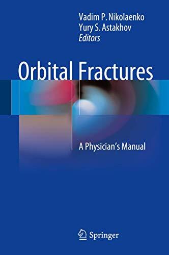Orbital Fractures. A Physician's Manual: VADIM P. NIKOLAENKO