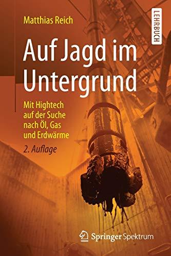 9783662462812: Auf Jagd im Untergrund: Mit Hightech auf der Suche nach Öl, Gas und Erdwärme (German Edition)