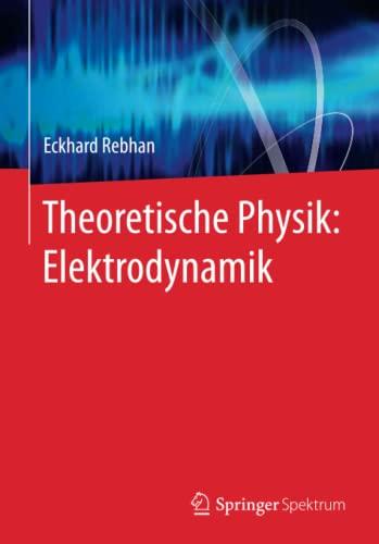 9783662462942: Theoretische Physik: Elektrodynamik