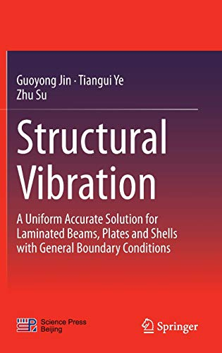 9783662463635: Structural Vibration: A Uniform Accurate Solution for Laminated Beams, Plates and Shells with General Boundary Conditions (Springer Series in Solid and Structural Mechanics)