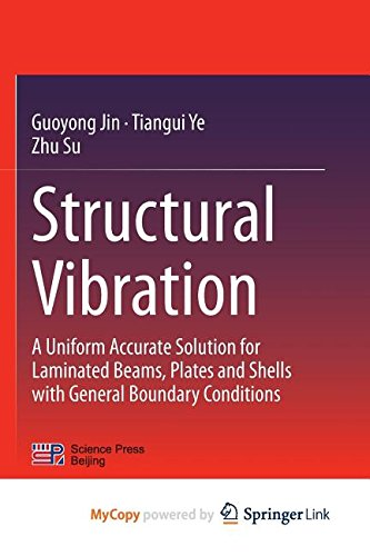 9783662463659: Structural Vibration: A Uniform Accurate Solution for Laminated Beams, Plates and Shells with General Boundary Conditions