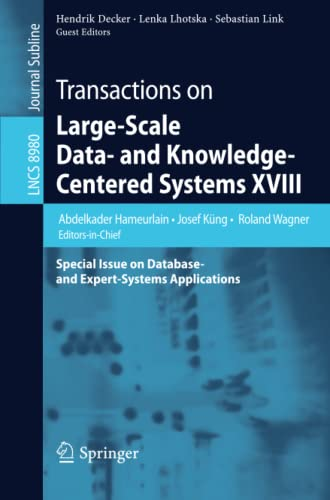 9783662464847: Transactions on Large-Scale Data- and Knowledge-Centered Systems XVIII: Special Issue on Database- and Expert-Systems Applications (Lecture Notes in Computer Science)