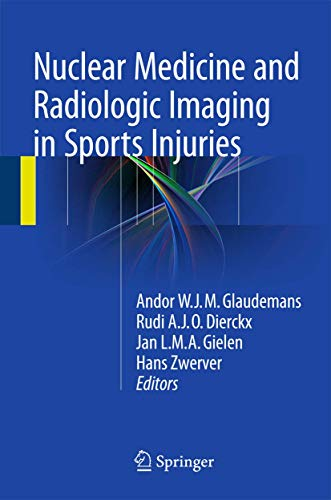 Nuclear Medicine and Radiologic Imaging in Sports Injuries: Andor W. J. M. Glaudemans