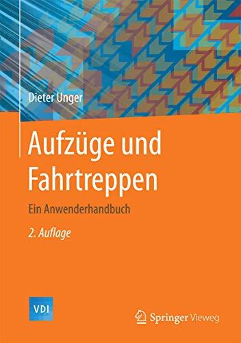 9783662465011: Aufzüge und Fahrtreppen: Ein Anwenderhandbuch (VDI-Buch) (German Edition)