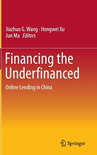 Financing the Underfinanced-Online Lending in China
