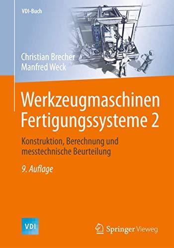 9783662465660: Werkzeugmaschinen Fertigungssysteme 2: Konstruktion, Berechnung und messtechnische Beurteilung (VDI-Buch) (German Edition)