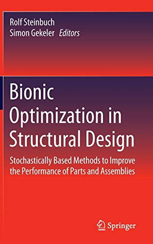 9783662465950: Bionic Optimization in Structural Design: Stochastically Based Methods to Improve the Performance of Parts and Assemblies