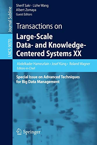 9783662467022: Transactions on Large-Scale Data- and Knowledge-Centered Systems XX: Special Issue on Advanced Techniques for Big Data Management: 20 (Lecture Notes in Computer Science)