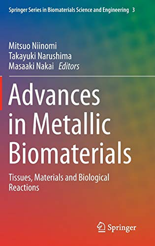 Advances in Metallic Biomaterials: Tissues, Materials and Biological Reactions (Hardback)