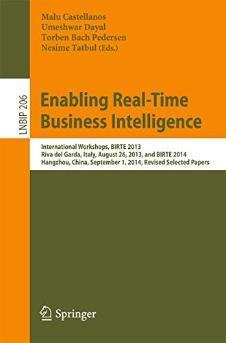 9783662468388: Enabling Real-Time Business Intelligence: International Workshops, BIRTE 2013, Riva del Garda, Italy, August 26, 2013, and BIRTE 2014, Hangzhou, ... Notes in Business Information Processing)