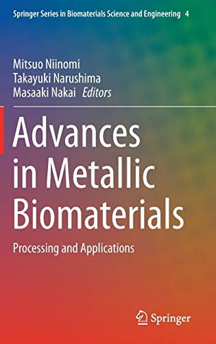 9783662468418: Advances in Metallic Biomaterials: Processing and Applications (Springer Series in Biomaterials Science and Engineering)