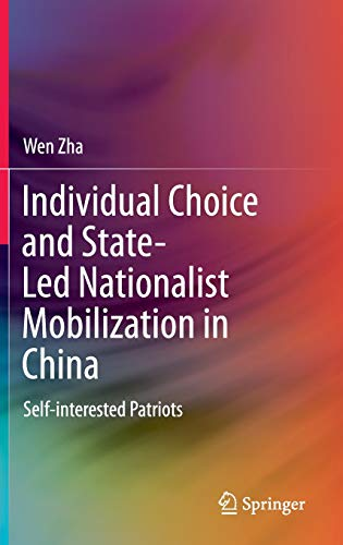 9783662468593: Individual Choice and State-Led Nationalist Mobilization in China: Self-interested Patriots