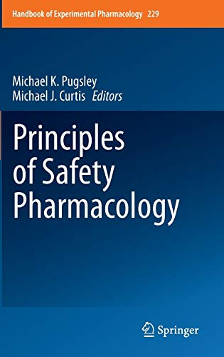 Principles of Safety Pharmacology (Handbook of Experimental Pharmacology): Michael K. Pugsley, ...