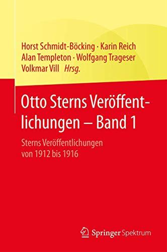9783662469521: Otto Sterns Ver�ffentlichungen - Band 1: Sterns Ver�ffentlichungen von 1912 bis 1916