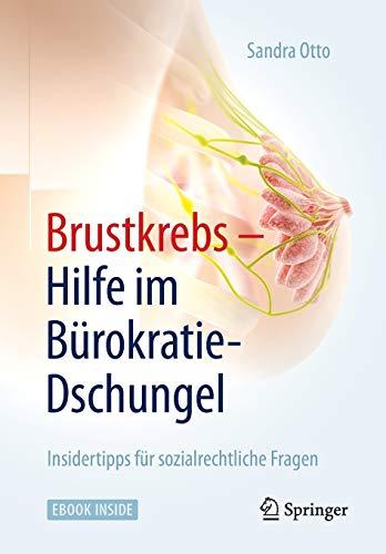 9783662470718: Brustkrebs – Hilfe im Bürokratie-Dschungel: Insidertipps für sozialrechtliche Fragen (German Edition)