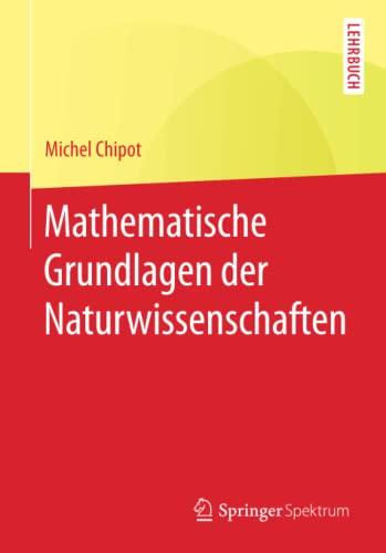 9783662470879: Mathematische Grundlagen der Naturwissenschaften (Springer-Lehrbuch) (German Edition)