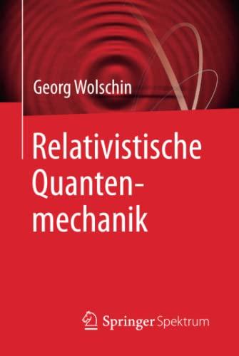 9783662471074: Relativistische Quantenmechanik