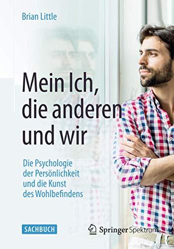 9783662471159: Mein Ich, die anderen und wir: Die Psychologie der Persönlichkeit und die Kunst des Wohlbefindens (German Edition)