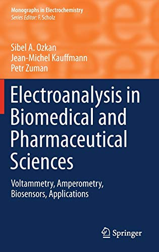 9783662471371: Electroanalysis in Biomedical and Pharmaceutical Sciences: Voltammetry, Amperometry, Biosensors, Applications (Monographs in Electrochemistry)