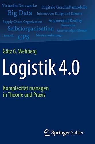 9783662472095: Logistik 4.0: Komplexität managen in Theorie und Praxis (German Edition)