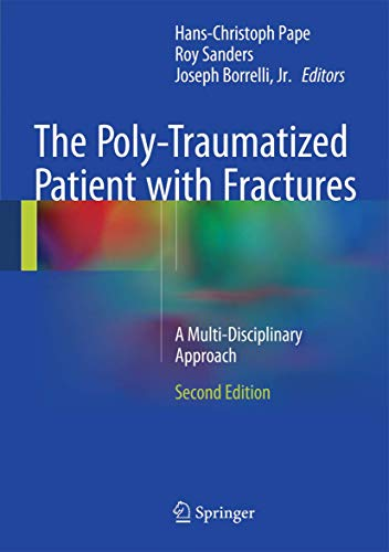 9783662472118: The Poly-Traumatized Patient with Fractures: A Multi-Disciplinary Approach